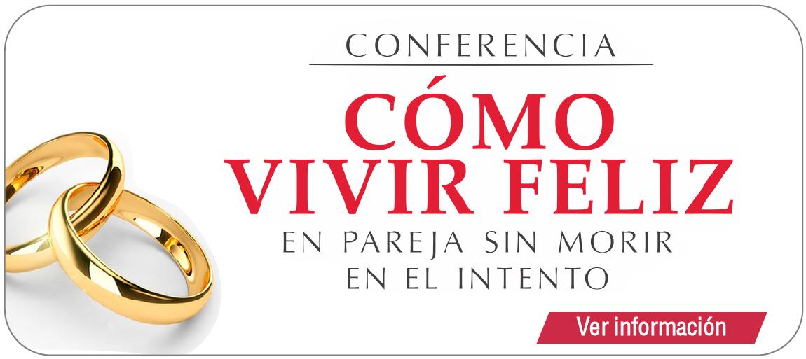 Conferencia para Parejas: Cómo Vivir Feliz en Pareja sin Morir en el Intento